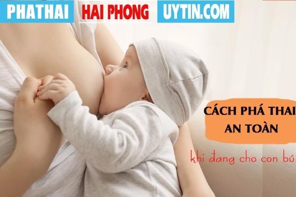 Cách phá thai an toàn khi đang cho con bú